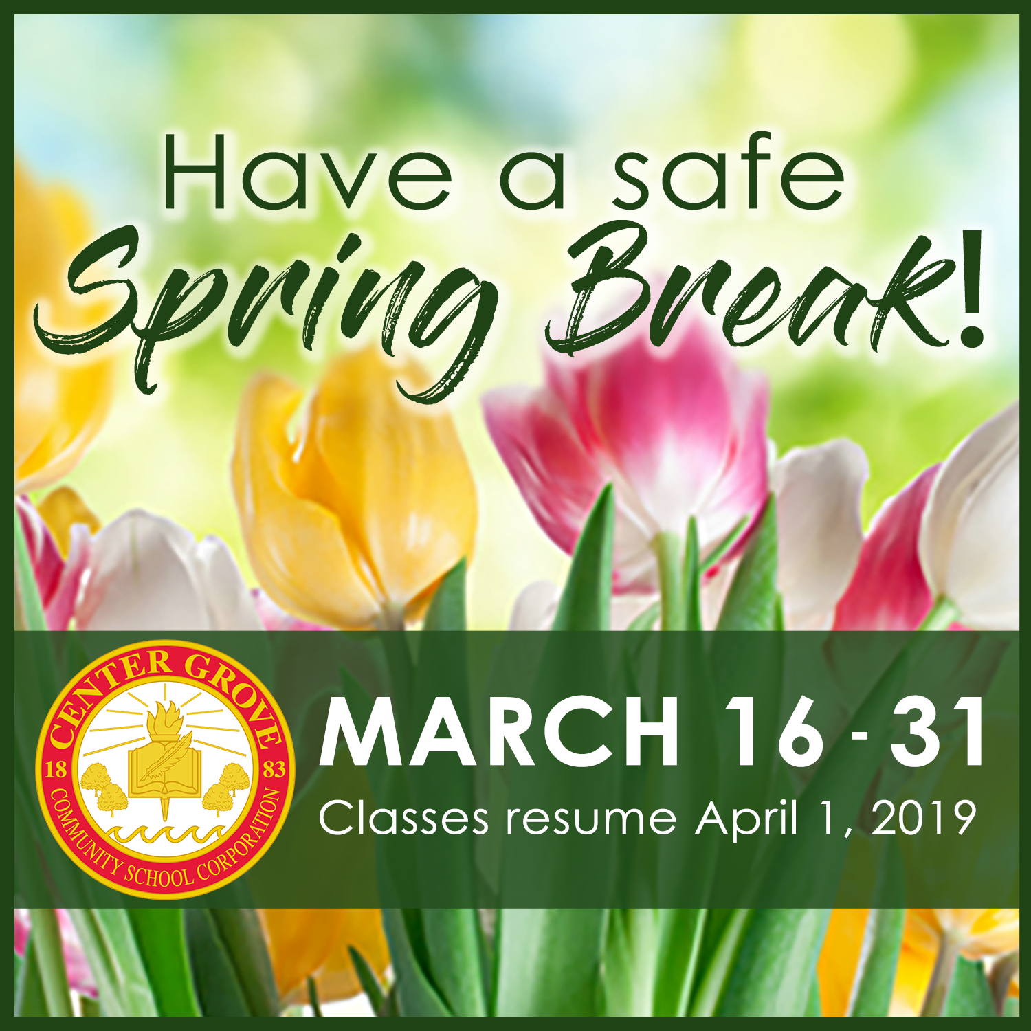 Have a safe Spring Break!